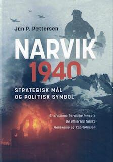 Narvik 1940 - Strategisk mål og politisk symbol